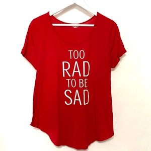 Ten Sixty Sherman red tshirt too sad to be rad